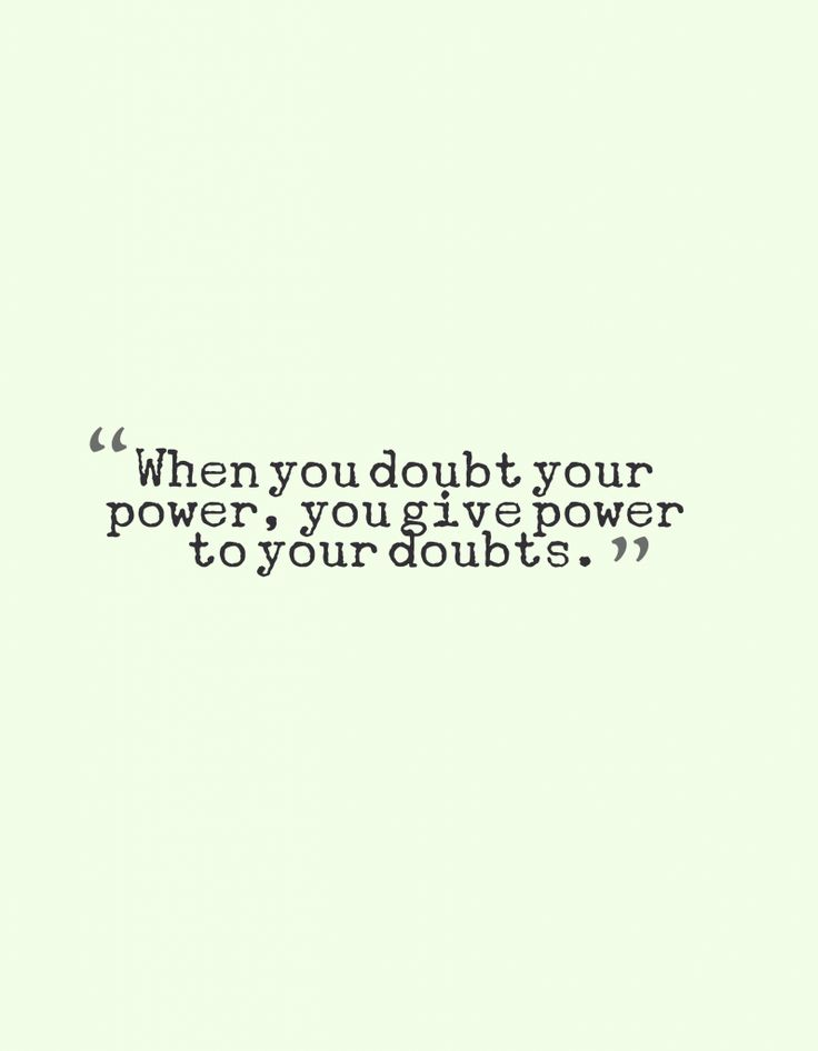 when-you-doubt-your-power-you-give-power-to-your-doubt2